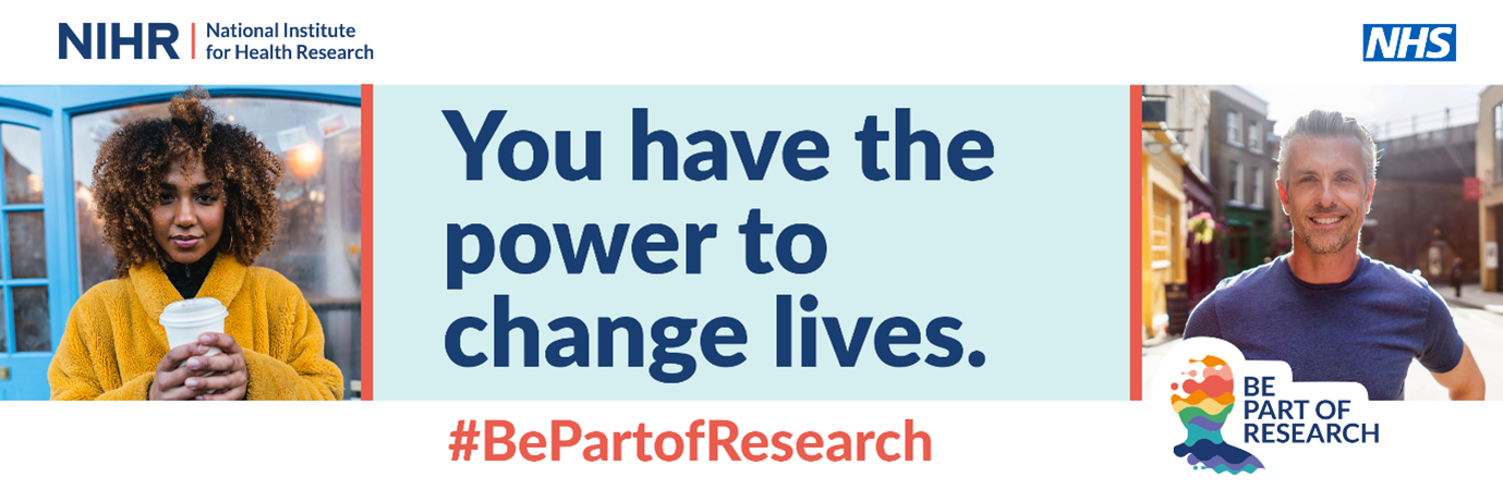 Text: You have the power to change lives hashtag be a part of research NIHR national institute for health research
